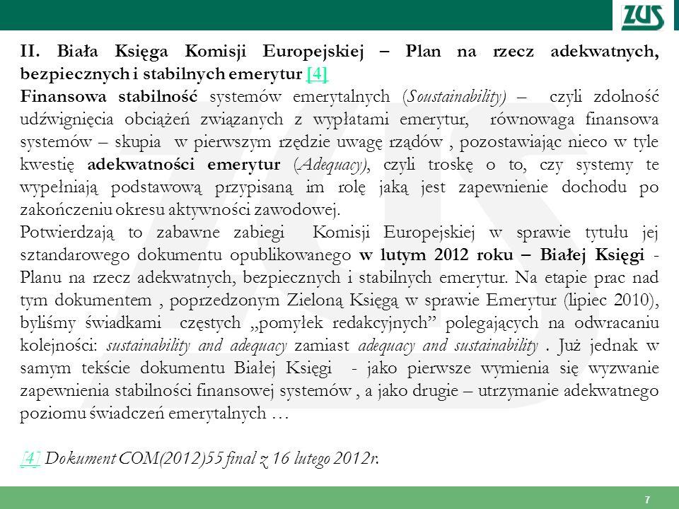 II. Biała Księga Komisji Europejskiej – Plan na rzecz adekwatnych, bezpiecznych i stabilnych emerytur [4]